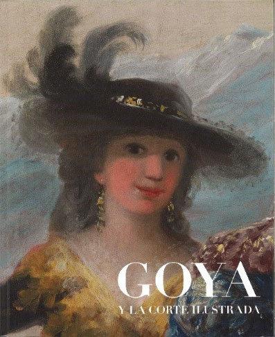Goya y la corte ilustrada (cat. de exposicion)