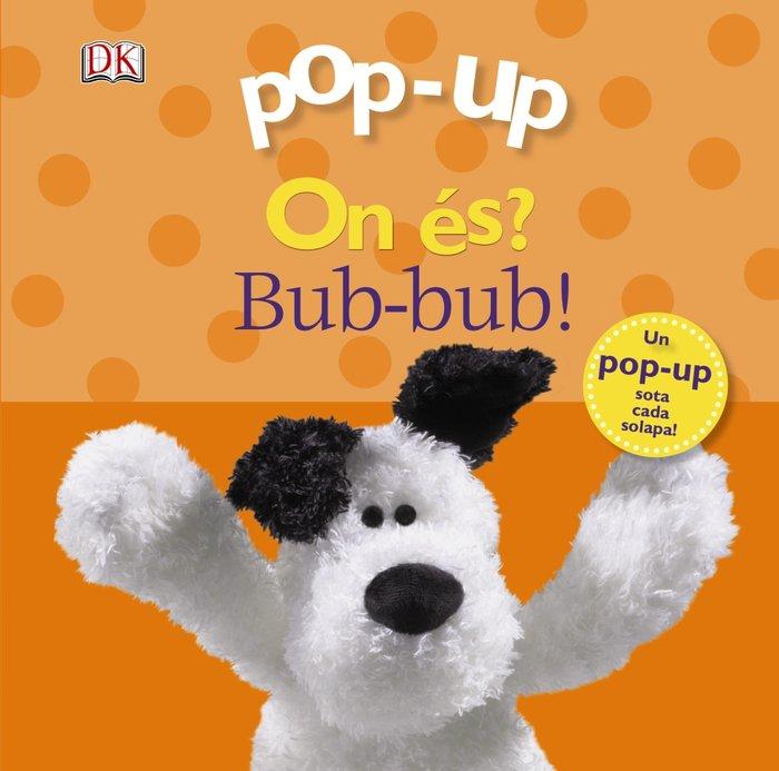 Pop-up on es? bub-bub!