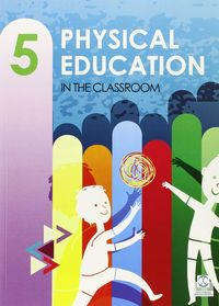 Physical education in the class-room 5ºep