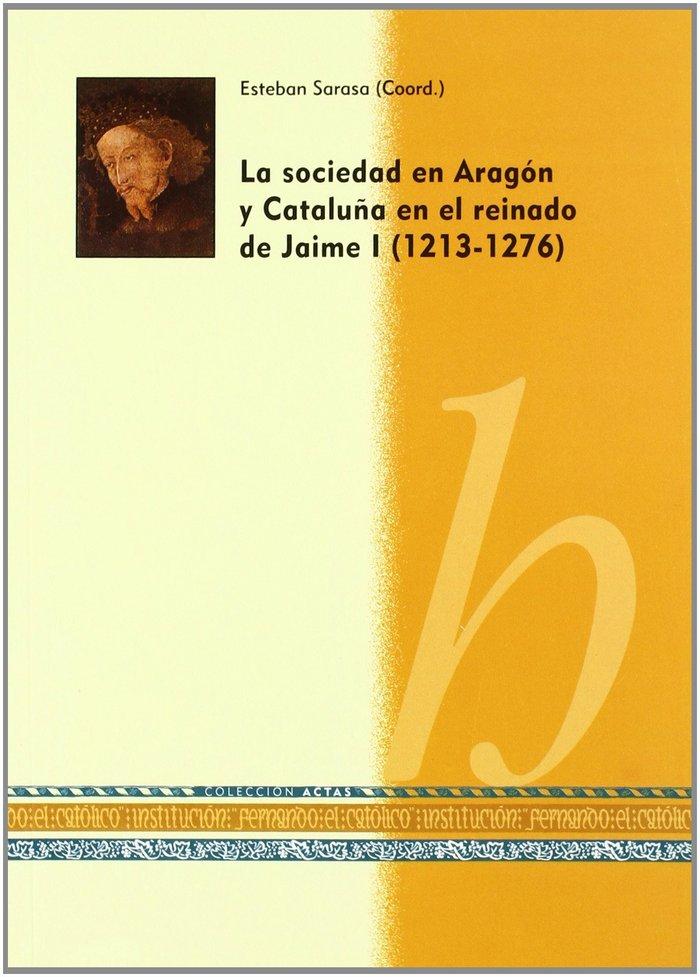 La sociedad de aragon y cataluÑa en el reinado de jaime i (1