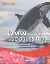 Orca y otras criaturas de aguas frias,la