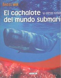 Cachalote y otras criaturas del mundo submarino,el