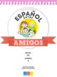 Español entre amigos 3 nivel a2 guia profesor