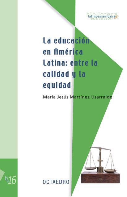 Educacion en america latina: entre la calidad y la equidad,l