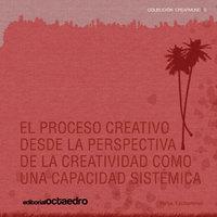 Proceso creativo desde la prespectiva de la creatividad,el