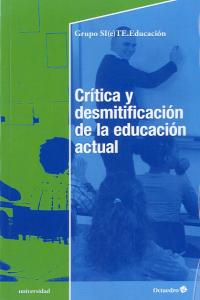 Critica y desmitifacion de la educacion actual