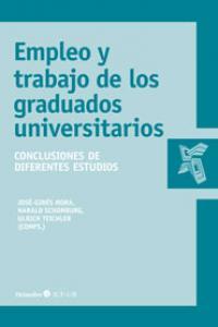 Empleo y trabajo en los graduados universitarios