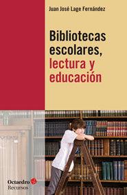 Bibliotecas escolares, lectura y educacion