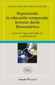 Repensando la educacion comparada: lecturas desde iberoamer