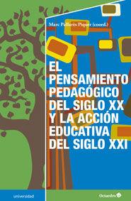 Pensamiento pedagogico del siglo xx y la accion educativa