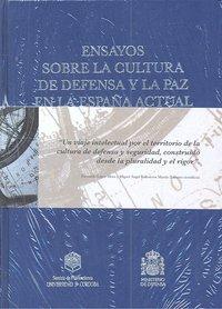 Ensayos sobre cultura de defensa y la paz españa actual