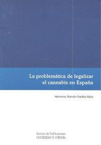 Problematica legalizar el cannabis en españa