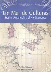 Un mar de culturas sicilia andalucia y mediterraneo