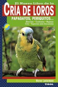 Cria de loros papagayos periquitos