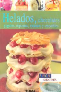 Helados chocolates yogures espumas mousses y smoothies
