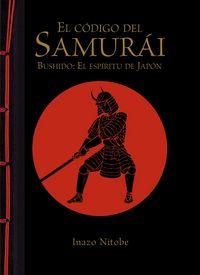 Codigo del samurai bushido el espiritu de japon,el