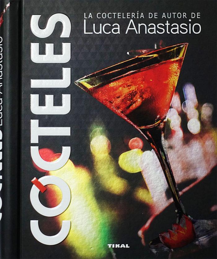 Cocteles la cocteleria de autor de luca anastasio