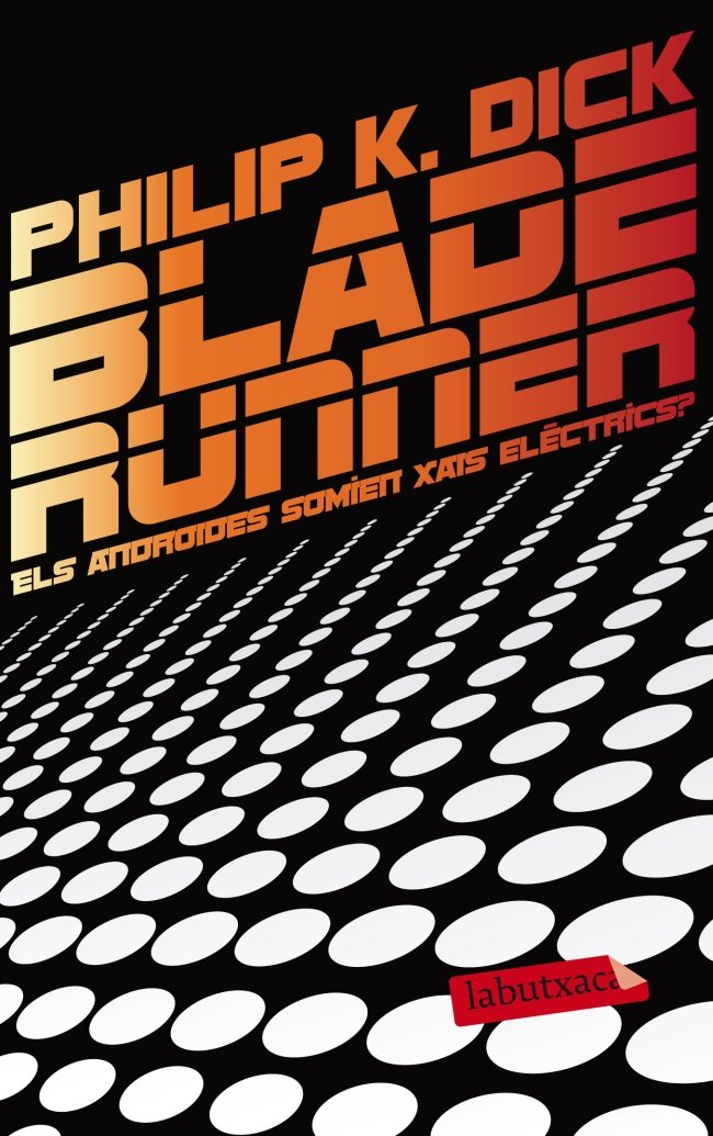Blade runner. els androides somien xais electrics?