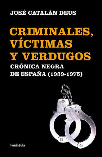 Criminales victimas y verdugos