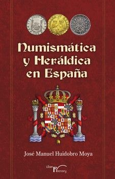 Numismatica y heraldica en españa