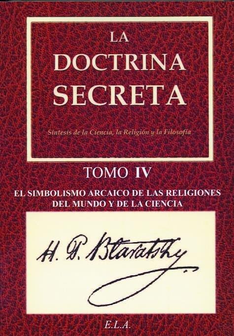 Doctrina secreta tomo iv - simbolismo arcaico de las religio