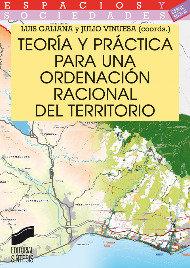 Teoria y practica para una ordenacion racional del territori