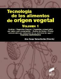 Tecnologia de los alimentos de origen vegetal. volumen i