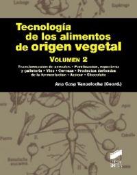 Tecnologia de los alimentos de origen vegetal. volumen ii