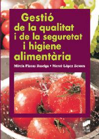 Gesti? de la qualitat i de la seguretat i higiene alimenteri