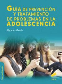 Guia de prevencion y tratamiento de problemas en la adolesce
