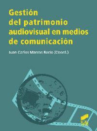 Gestion del patrimonio audiovisual en medios de comunicacion