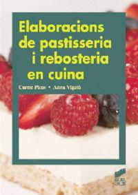 Elaboracions de pastisseria i rebosteria en cuina