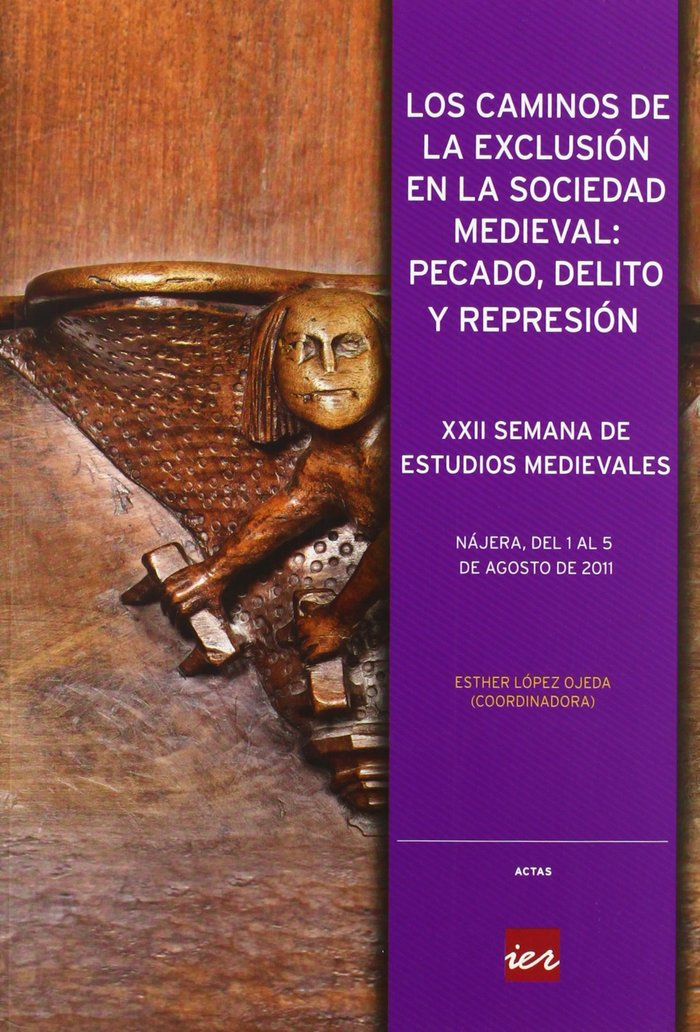 Los caminos de la exclusion en la sociedad medieval: pecado,