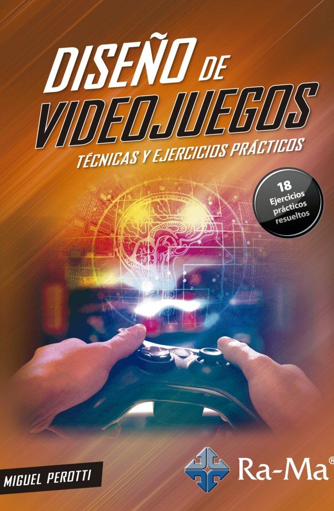 Diseño de videojuegos tecnicas y ejercicios practicos