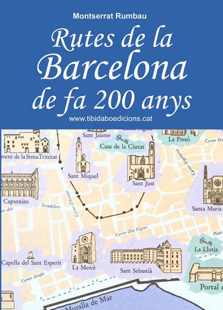 Rutes de la barcelona de fa 200 anys