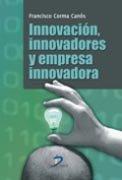 Innovacion, innovadores y empresa innovadora