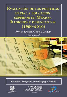 Evaluacion de las politicas hacia la educacion superior en m