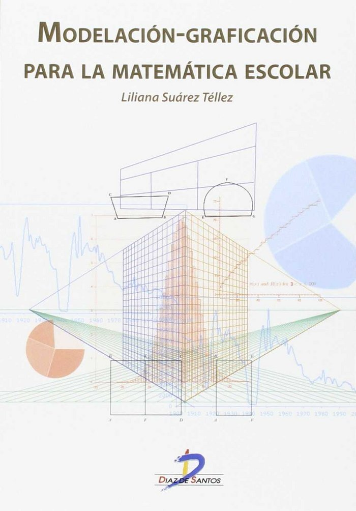 Modelacion-graficacion para la matematica escolar