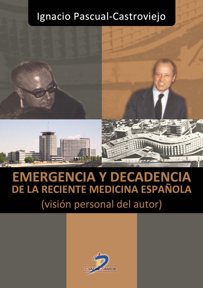 Emergencia y decadencia de la reciente medicina española