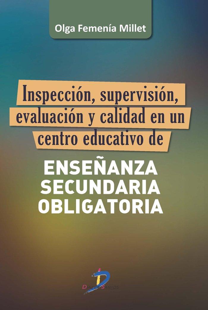 Inspeccion, supervision, evaluacion y calidad en un centro e