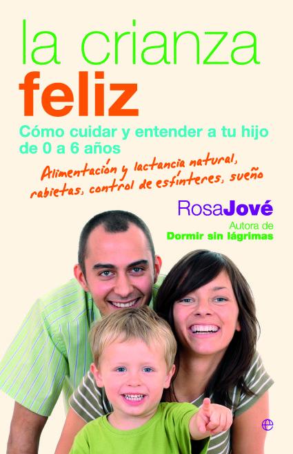 Crianza feliz,la (bol)  como cuidar y entender a tu hijo