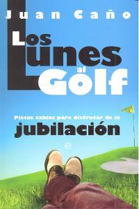 Lunes al golf pistas sabias para disfrutar de la jubilacion