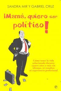 Mama quiero ser politico