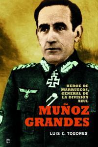 Muñoz grandes heroe de marruecos general de la division