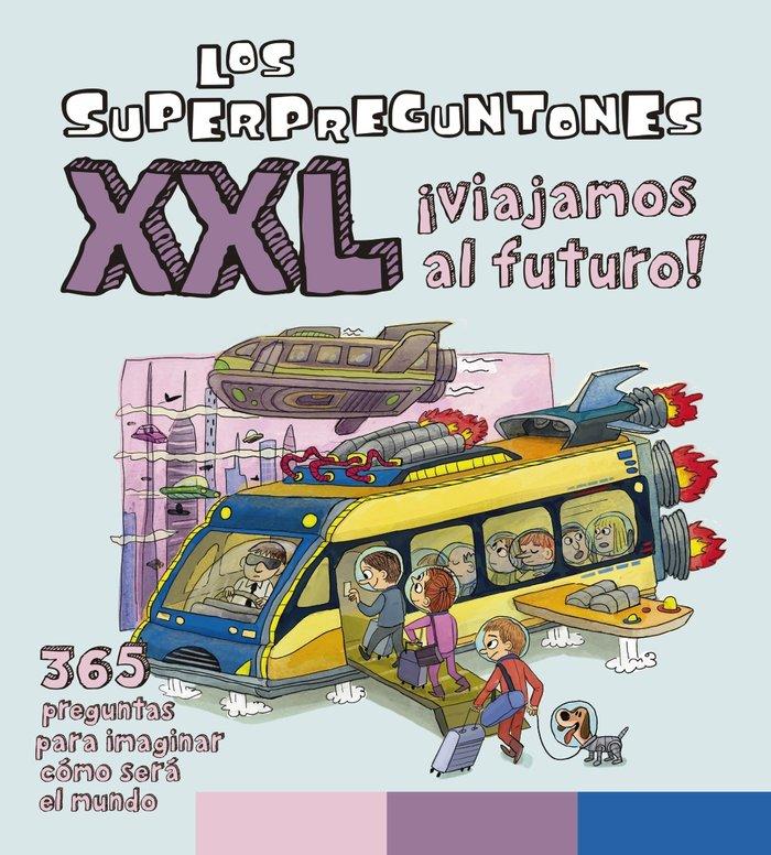 Superpreguntones xxl viajamos al futuro,lo