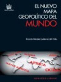 El nuevo mapa geopolitico del mundo  cronica