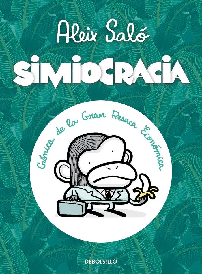 Simiocracia cronica de la gran resaca economica