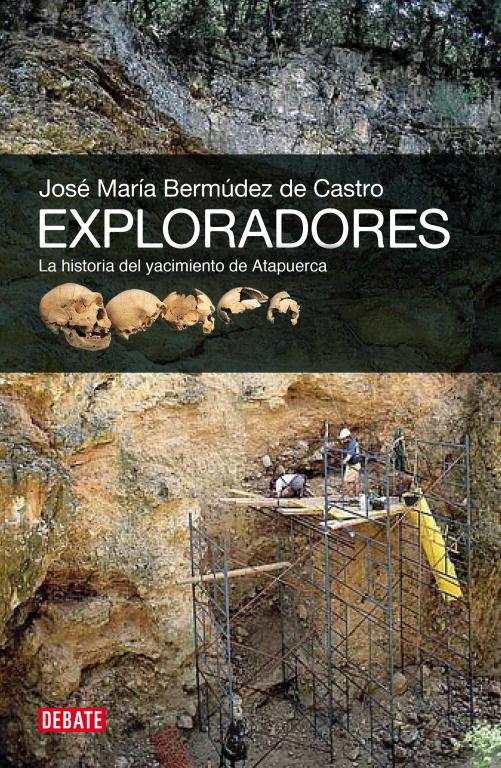 Exploradores la historia del yacimiento de atapuerca