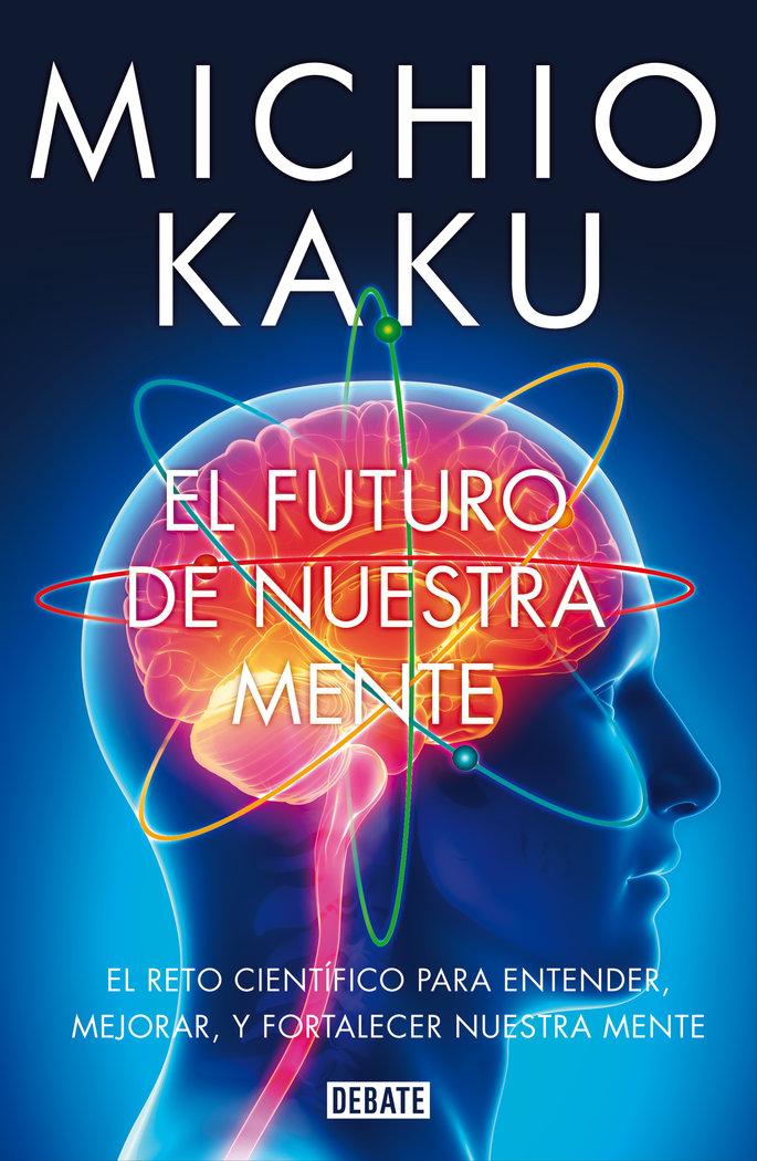 Futuro de nuestra mente,el