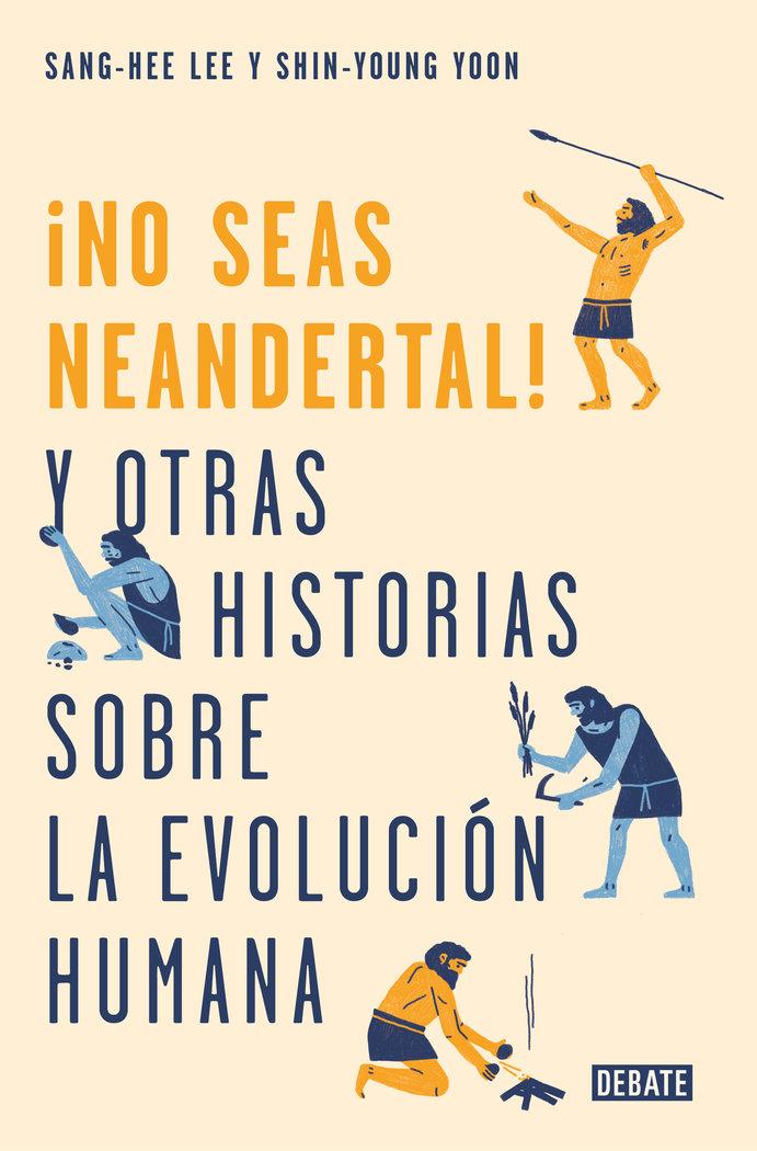 No seas neandertal